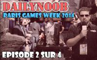 DAILYNOOB : Noob à la Paris Games Week Ep 2 sur 4