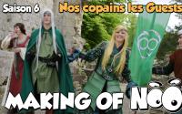NOOB : MAKING OF SAISON 6 - part 8 - Les Guests