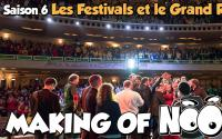 NOOB : MAKING OF SAISON 6 - part 9 - Festivals et Grand Rex