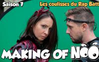 NOOB : MAKING OF SAISON 7 - part 6 - Les coulisses du Rap Battle