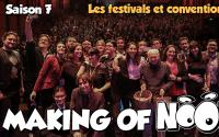 NOOB : MAKING OF SAISON 7 - part 7 - Les festivals et conventions